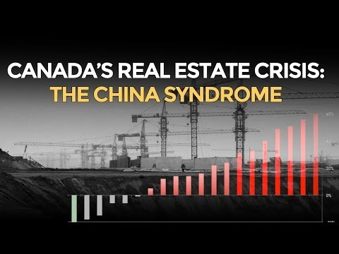 Canada's Real Estate Crisis: The China Syndrome