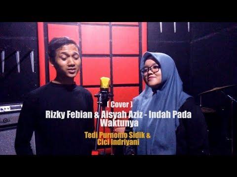 Rizky Febian & Aisyah Aziz  - Indah Pada Waktunya (Cover)