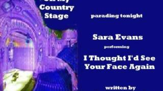 Watch Sara Evans I Thought Id See Your Face Again video