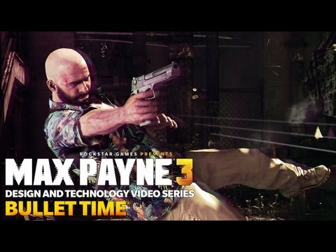 """Max Payne 3 Design and Technology Series: """"Bullet Time"""""""