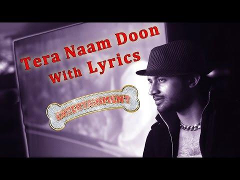 Tera Naam Doon Official Lyric Video - Entertainment | Akshay, Tamannaah, Atif Aslam, Shalmali
