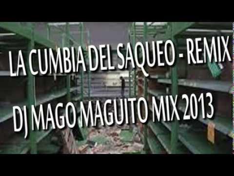 LA CUMBIA DEL SAQUEÑO 2013   DJ MAGO MAGUITO MIX INTERNACIONAL   SALTA TROPICAL MIX