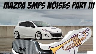 Mazda 3 mps, mazdaspeed 3 dose flutter spool silly noises PART III