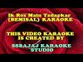 Ek Roz Main Tadap Kar (BEMISAAL) Paid_Karaoke SAMPLE