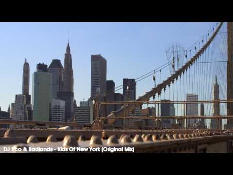 DJ Eco &amp; Badlands - Kids Of New York (Original Mix)