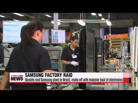 Bandits raid Samsung plant in Brazil, make off with massive haul of electronics