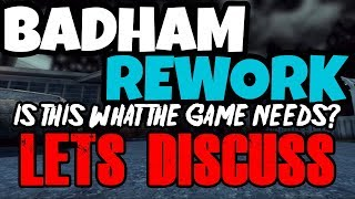BADHAM REWORK! LET'S DISCUSS - IS THIS WHAT THE GAME NEEDS?