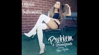 Download Lagu Ariana Grande - Problem (feat. Iggy Azalea) OFFICIAL INSTRUMENTAL Gratis STAFABAND