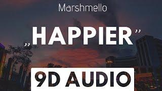 Happier (9D AUDIO) - Marshmello