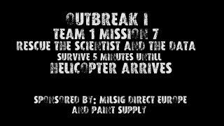 OUTBREAK! Team 1 - Mission 7 - Wissenschaftler und Proben zum Helikopter bringen