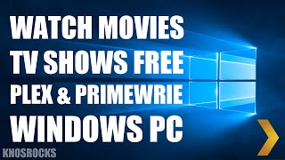 How To Watch Movies & TV Shows Any Windows 10, 8, & 7 PC FREE Full Plex Setup & PrimeWire 1Channel