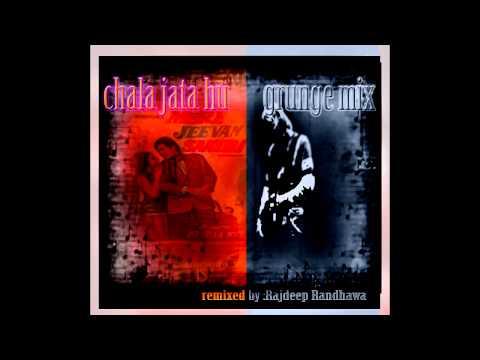 CHALA JATA HU   GRUNGE MIX