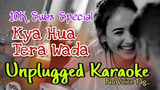 Kya Hua Tera Wada Unplugged Karaoke || 10K Subs Special || Bashiruddin Version | Old Bollywood Songs