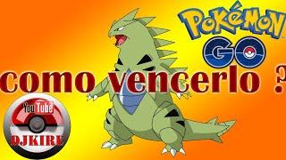 Pokemon Go Como Derrotar a Tyranitar ? #pokemongo #tyranitar #pokemon #Hack #Djkire