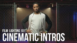Lighting Cinematic Introductions   3 Creative Techniques