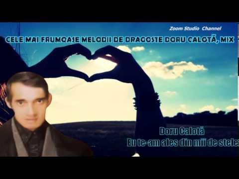 CELE MAI FRUMOASE MANELE DE DRAGOSTE DORU CALOTA, REMIX 2013, ZOOM STUDIO