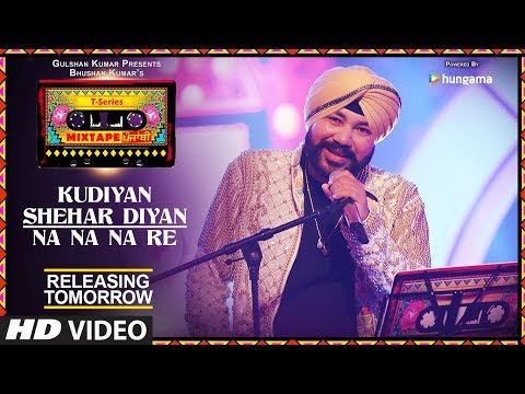 T-Series Mixtape Punjabi: Kudiyaan Shehar Diyaan/Na Na Na Re | Releasing Tomorrow | Daler Mehndi