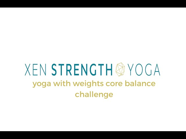 Xen Strength Yoga with Weights Core Balance Challenge