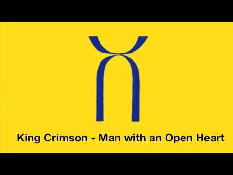 King Crimson - Man With an Open Heart