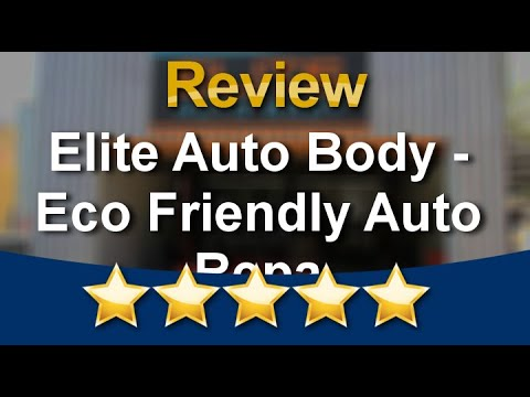 Elite Auto Body - Eco Friendly Auto Repair Los Angeles Outstanding Five Star Review by Garry Ve...