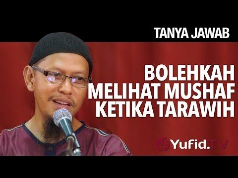 Tanya Jawab: Bolehkah Melihat Mushaf Saat Tarawih? - Ustadz Abu Ihsan Al-Maidany, MA.