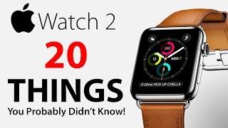 Apple Watch 2 - 20 Things You Didn