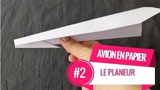 AVION EN PAPIER #2 Le Planeur (Tutoriel)