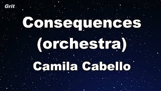 Consequences (orchestra) - Camila Cabello Karaoke 【No Guide Melody】 Instrumental