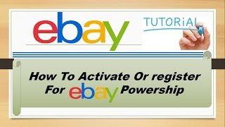 How To Activate Or Register For Ebay Powership to sell products online1