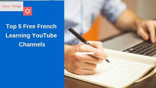 Top 5 Free French Learning YouTube Channels