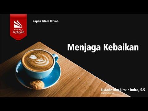 Menjaga Kebaikan | Ustadz Abu Umar Indra