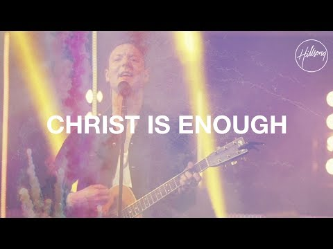 Hillsong Worship - Christ Is Enough