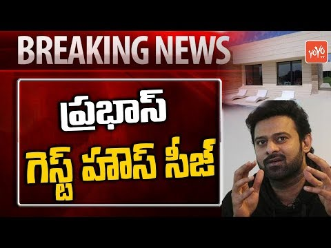 Prabhas Guest House Seized | Tollywood News | Rebel Star | Telangana News | YOYO TV Channel