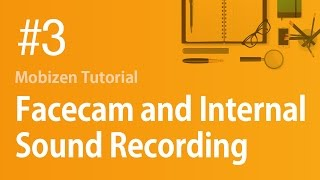 Mobizen Tutorial #3. Facecam and Internal Sound Recording!
