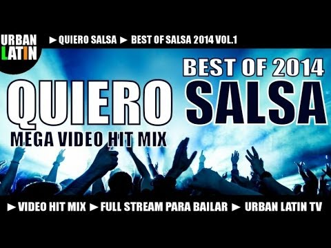 QUIERO SALSA 2014 - BEST OF SALSA 2014 - MEGA VIDEO HIT MIX