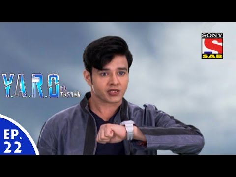 Y.A.R.O Ka Tashan - यारों का टशन - Episode 22 - 24th August, 2016 thumbnail