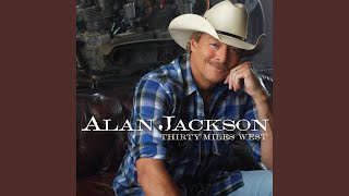 Alan Jackson Everything But The Wings