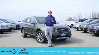 How To: proper break-in period on your new Subaru