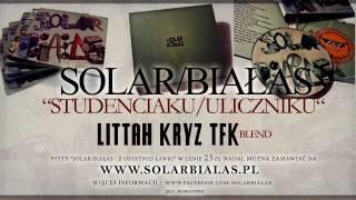 Solar/Białas - Nie dbam o to (feat. Te-Tris, DJ Ace) Littah Kryz Tfk Blend