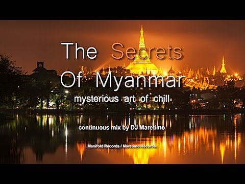 DJ Maretimo - The Secrets Of Myanmar - continuous mix, HD, Mysterious Chill & Lounge Sounds