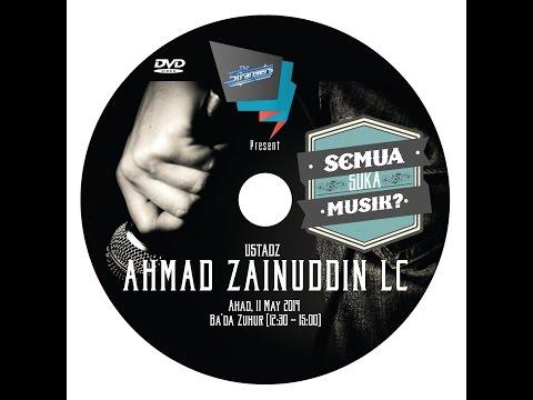 SEMUA SUKA MUSIK - Ustadz Ahmad Zainuddin.Lc