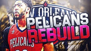 Putting The Best Possible Team Around Anthony Davis! New Orleans Pelicans Rebuild! NBA 2K19