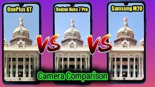 Redmi Note 7 Pro VS Samsung Galaxy M20 VS OnePlus 6t | Review | Camera Comparison In Hindi