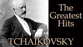 TCHAIKOVSKY - THE GREATEST HITS