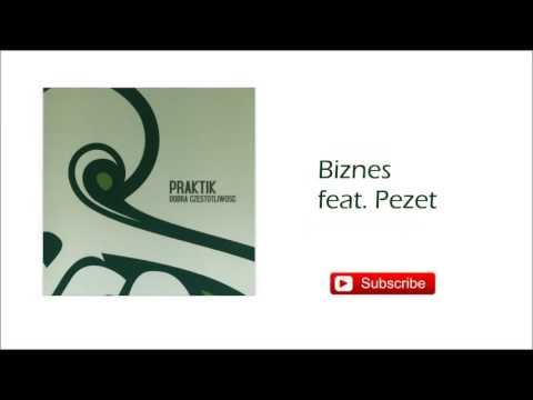 2. Praktik - Biznes Feat. Pezet