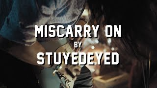 Miscarry On by Stuyedeyed @ The Electric Church SXSW 2019