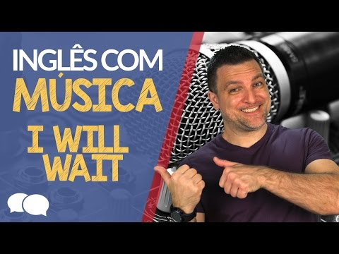 Inglês com Música | Mumford & Sons - I will Wait.