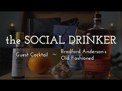 How to Make an Old Fashioned with Bradford Anderson - The Social Drinker
