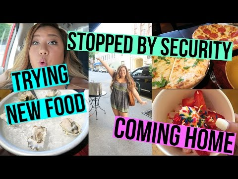 STOPPED BY SECURITY, TRYING NEW FOOD + COMING HOME!!