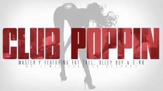 "Master P Video - ""CLUB POPPIN"" Master P ft. Fat Trel, Alley Boy & E-40"